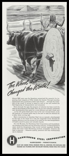 """1947 Harrisburg Steel Corp Ad with Egyptian oxcart illustration - tagline, """"The wheel that changed the world!"""""""