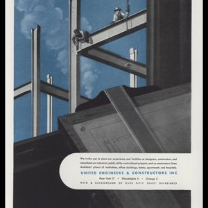 1947 United Engineers & Constructors Vintage Ad - Iron Erector Art