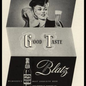 1942 Blatz Beer Vintage Ad | Good Taste